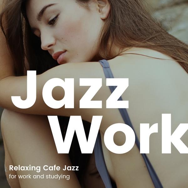ジャズで仕事に集中4 -作業用BGMでカフェ気分-