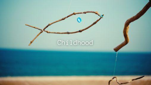 Childhoodのサムネイル